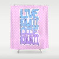 kawaii Shower Curtains featuring Live Kawaii Die Kawaii by Lixxie Berry Illustration