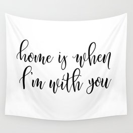HOME IS WHERE I'M WITH YOU Wall Tapestry