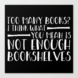 Too Many Books? (Lines - Inverted) Canvas Print