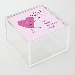 You make my heart sing! Acrylic Box
