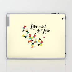 live what you love Laptop & iPad Skin