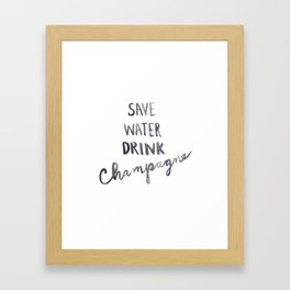 Save Water Drink Champagne Framed Art Print