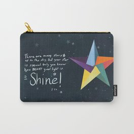 You are a star. Shine! Carry-All Pouch