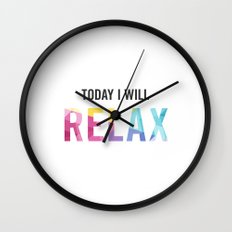New Year's Resolution - TODAY I WILL RELAX Wall Clock