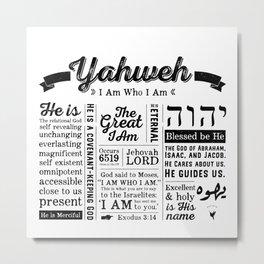 YAHWEH - I AM Who I Am - Names of God Metal Print