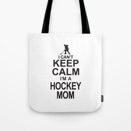 I Can´t Keep Calm I'm A Hockey Mom Tote Bag