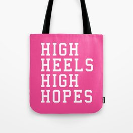 High Heels, High Hopes Funny Quote Tote Bag