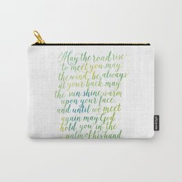 May the road rise up to meet you. May the wind be always at your back. Carry-All Pouch