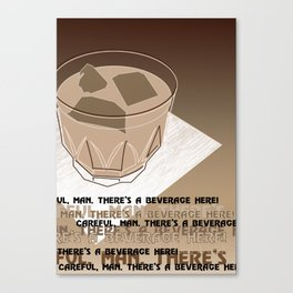 Movie Drink Quotes - The Big Lebowski Canvas Print