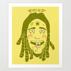 BOB (No Patty No Cry) Art Print