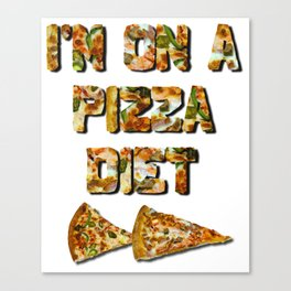 I'm on a Pizza Diet Canvas Print