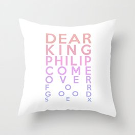 Dear King Philip Come Over For Good Sex Throw Pillow