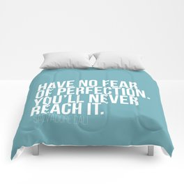 Have no fear of perfection Comforters