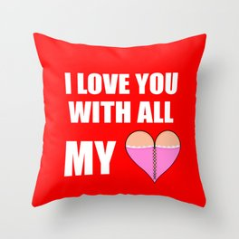i love you with all of my heart/breasts Throw Pillow