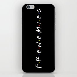 Frenemies iPhone Skin