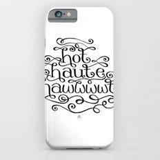 Hot Haute Hawt iPhone 6s Slim Case