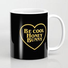 BE COOL HONEY BUNNY Coffee Mug