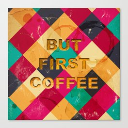 But first Coffee – Notebooks & more Canvas Print