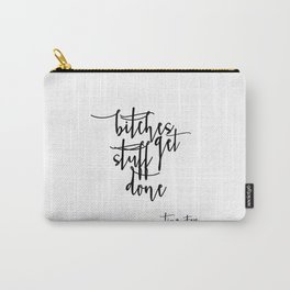 Boss lady Bitches Get Stuff Done Tina Fey Quote Printable Art Office Decor Office Wall Art Gift For Carry-All Pouch