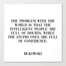 problem with the world - bukowski quote Canvas Print