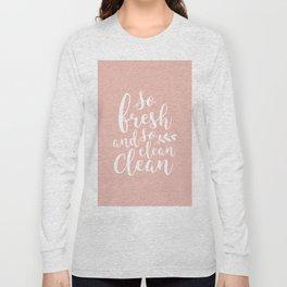 so fresh so clean clean / pink Long Sleeve T-shirt
