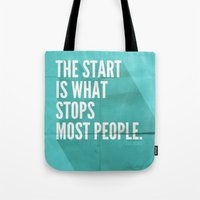 sayings Tote Bags featuring The Start by Zeke Tucker
