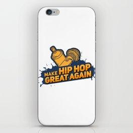 Make Hip Hop Great Again Gift iPhone Skin
