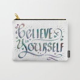 Believe in Yourself, Be You! Inspirational Saying Hand Lettering Carry-All Pouch