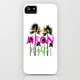 Aloha Neon Nights Hot Tropical Island Luau Party iPhone Case