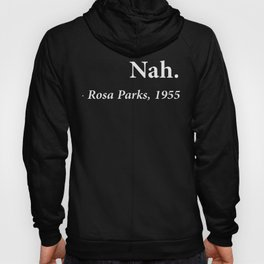 Nah Rosa Parks Quote Hoody