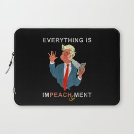 Everything is Peachy Impeachment Anti Trump Laptop Sleeve