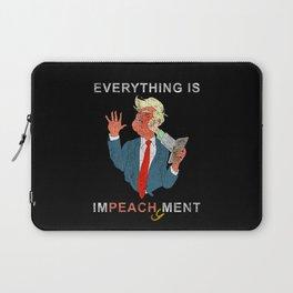 Everything is Peachy Impeachment Anti Trump Laptop Sleeve