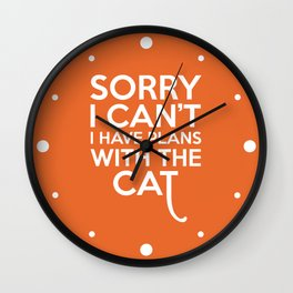 Plans With The Cat Funny Quote Wall Clock