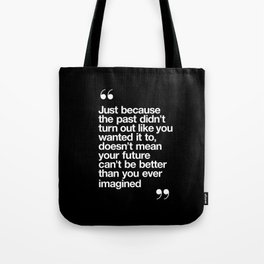 Better Than You Ever Imagined black and white contemporary typography design home wall decor bedroom Tote Bag