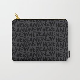 Here & Now Dark Carry-All Pouch
