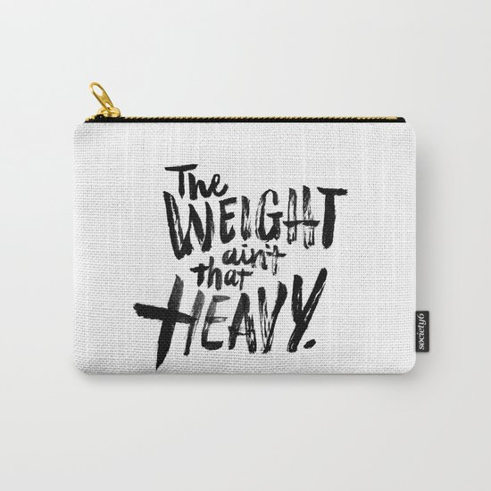 The Weight Ain't That Heavy Carry-All Pouch