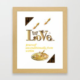 Love Yourself Unconditionally From Within Framed Art Print