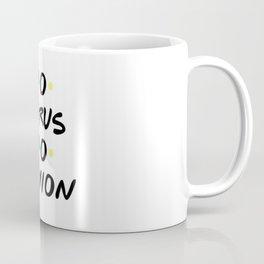 No Uterus No Opinion. FRIENDS Coffee Mug