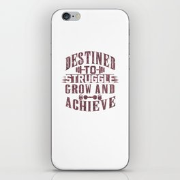 Destined To Struggle Grow Achieve Rose iPhone Skin