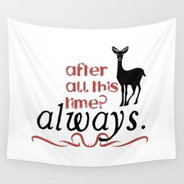 Harry Potter Severus Snape After all this time? - Always. Wall Tapestry
