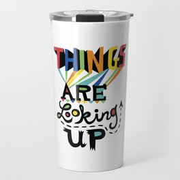 Things are Looking Up Travel Mug