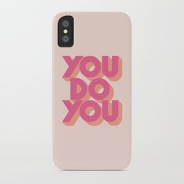 You Do You - Pink iPhone Case