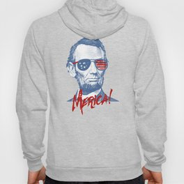 Abraham Lincoln Merica design - NYE of 4th July Clothing Hoody