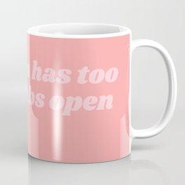 my brain has too many tabs open Coffee Mug