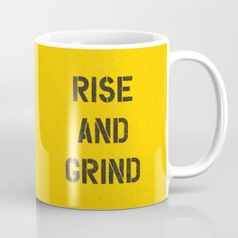 Rise and Grind black-white yellow typography poster bedroom wall home decor Coffee Mug