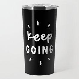 Keep Going black and white typography inspirational motivational home wall bedroom decor Travel Mug