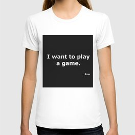 Saw quote T-shirt