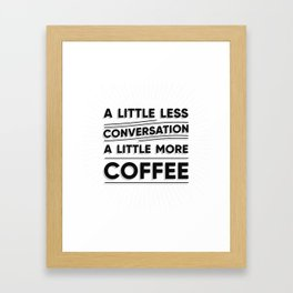 ESPECIAL FOR MUGS - a little more coffee Framed Art Print