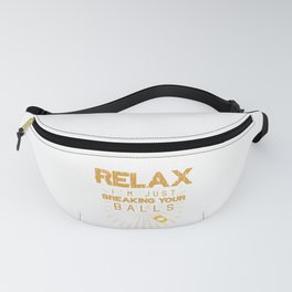 Relax I'm Just Breaking Your Balls T-shirt Design Pool Champion For Pool Players Cue Stick Billiard Fanny Pack