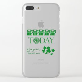 Irish Today, Hungover Tomorrow Shamrock Funny St. Patrick Clear iPhone Case